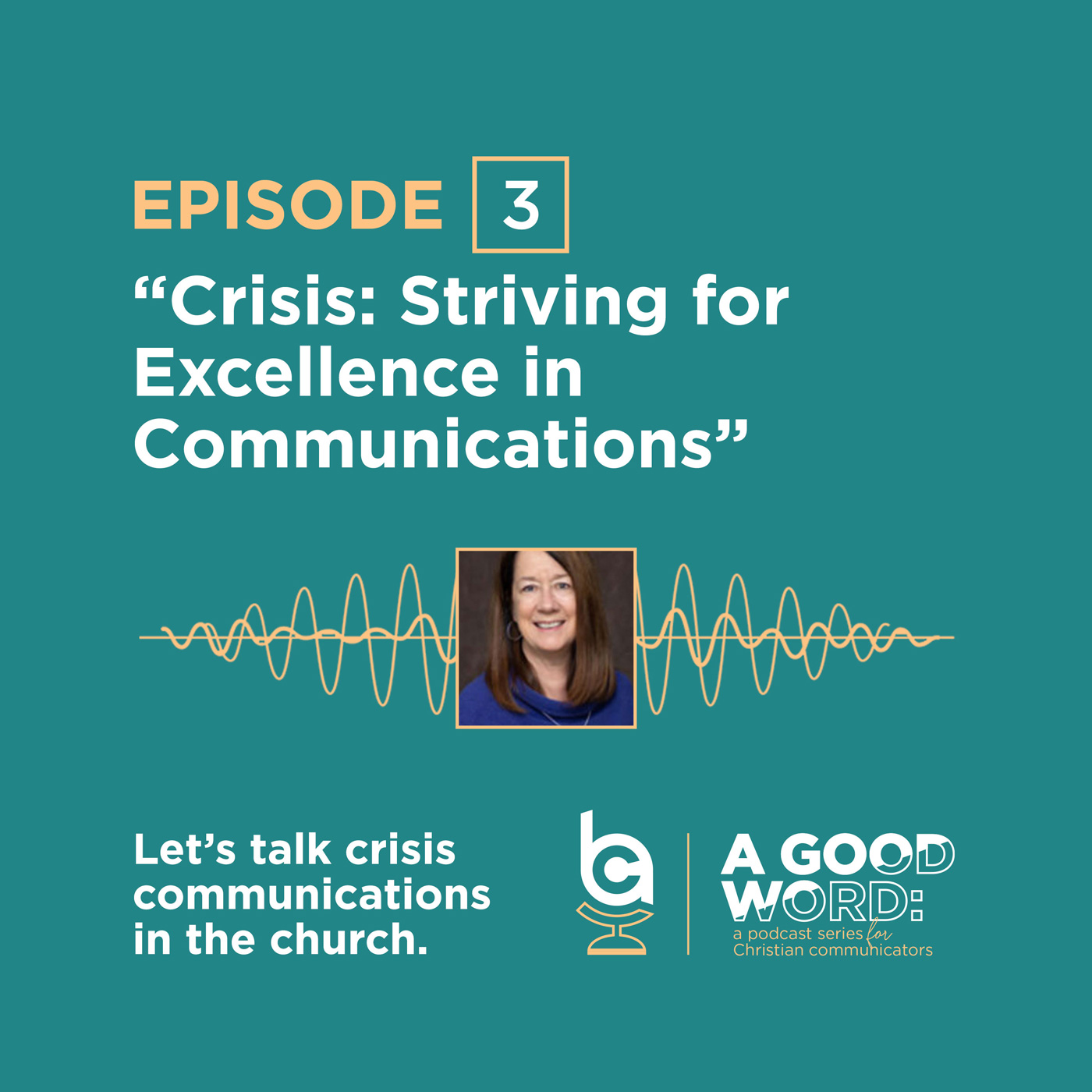 Episode 3: Crisis: Striving for Excellence in Communications